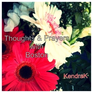 Thoughts and prayers for Boston